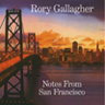 RoryGallagher_-_NotesFromSanFrancisco