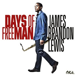 "James Brandon Lewis – ""Days of FreeMan"" now available for preview!"