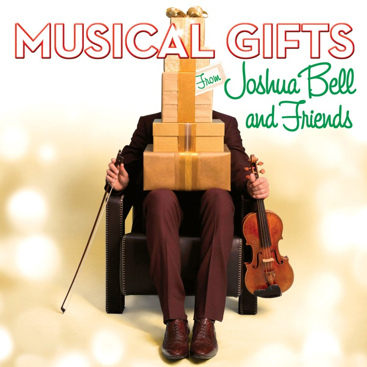 Musical Gifts from Joshua Bell and Friends