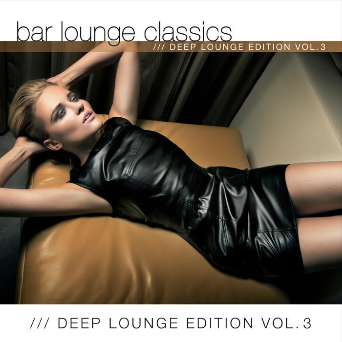 Bar lounge classics deep sounds edition volume 3 news for Deep house classics